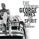 The Essential George Jones: The Spirit Of Country/George Jones