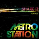 Shake It (Remixes)/Metro Station