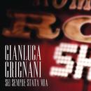 Sei Sempre Stata Mia/Gianluca Grignani