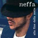 Alla Fine Della Notte/Neffa