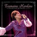 I Never Lost My Praise Live/Tramaine Hawkins