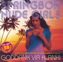 Goddank Vir Klank/The Fat Lady Sings/Springbok Nude Girls