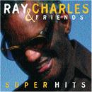 Ray Charles & Friends / Super Hits/レイ・チャールズ