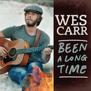 Been A Long Time/Wes Carr