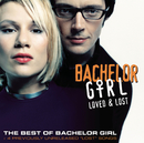 Loved & Lost: The Best Of Bachelor Girl/Bachelor Girl