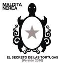 El Secreto de las Tortugas (Version 2010)/Maldita Nerea