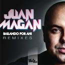 Bailando Por Ahi (Club Remixes)/Juan Magan