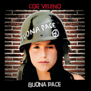Buona Pace/Cor Veleno