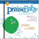 Praises & Smiles/The Praise Baby Collection