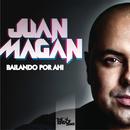 Bailando por Ahi/Juan Magan