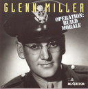 Operation: Build Morale/Glenn Miller