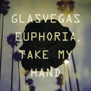Euphoria, Take My Hand (Single Version)/Glasvegas