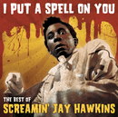 """I Put A Spell On You -  """"The Best Of""""/Screamin' Jay Hawkins"""