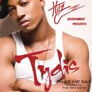 Make Me Say feat.New Boyz/Tydis