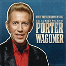 Out Of The Silence Came A Song: The Somber Sound Of Porter Wagoner/Porter Wagoner