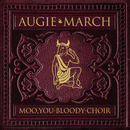 Moo You Bloody Choir/Augie March