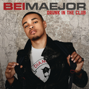Drunk In The Club/Bei Maejor