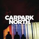 Just Human/Carpark North