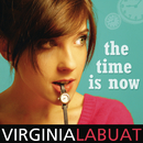 The Time Is Now/Virginia Labuat