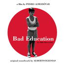 Bad Education (La mauvaise éducation (BOF))/Alberto Iglesias