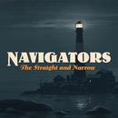 The Straight and Narrow/Navigators