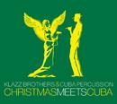 Christmas meets Cuba/Klazz Brothers & Cuba Percussion