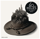 The First Mile/Sixty Miles