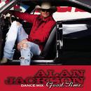 Good Time (Dance Mix)/Alan Jackson