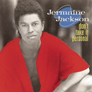 Don't Take It Personal/Jermaine Jackson