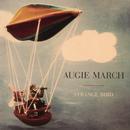 Strange Bird/Augie March