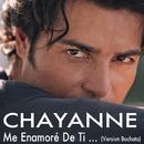 Me Enamoré de Ti (Bachata Version)/Chayanne