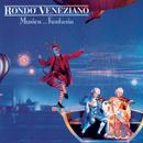 Musica ... Fantasia/Rondò Veneziano