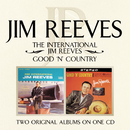 The International Jim Reeves/ Good 'N' Country/Jim Reeves