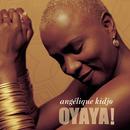 OYAYA!/Angélique Kidjo