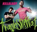 Killalady/Trackshittaz