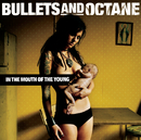 In The Mouth Of The Young/Bullets And Octane