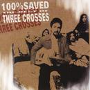 100% Saved/Three Crosses