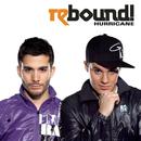 Hurricane/Rebound!