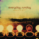 Anthems For The Imperfect/Everyday Sunday