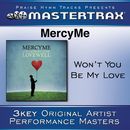 Won't You Be My Love [Performance Tracks]/Mercy Me
