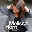 Falla fritt/Melissa Horn