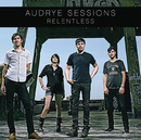 Relentless/Audrye Sessions