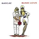 Blind Love/Ratcat