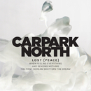 Lost (Peace)/Carpark North
