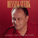 Greatest And Still Going Strong/Henning Stærk
