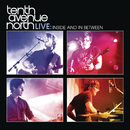 Tenth Avenue North Live:  Inside and In Between/Tenth Avenue North