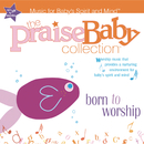 Born to Worship/The Praise Baby Collection