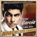 Amorcito Corazón/Víctor García