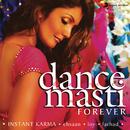 Dance Masti.....Forever/Instant Karma