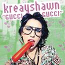 Gucci Gucci/Kreayshawn